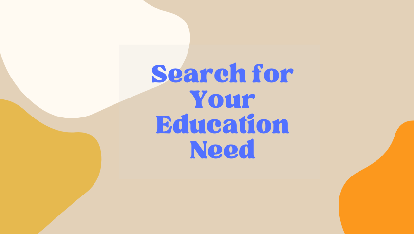 Choose the Best Search for Your Education Need
